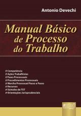 Capa do livro: Manual Básico de Processo do Trabalho, Antonio Devechi