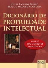 Capa do livro: Dicionário de Propriedade Intelectual, Nizete Lacerda Araújo e Bráulio Madureira Guerra