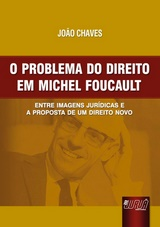 Capa do livro: Problema do Direito em Michel Foucault, O, João Chaves