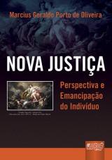 Capa do livro: Nova Justiça - Perspectiva e Emancipação do Indivíduo, Marcius Geraldo Porto de Oliveira