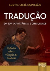 Capa do livro: Tradu��o - Da sua Import�ncia e Dificuldade, Newton SABB� GUIMAR�ES
