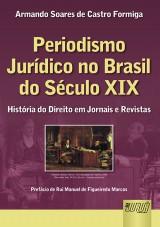 Capa do livro: Periodismo Jurídico no Brasil do Século XIX, Armando Soares de Castro Formiga