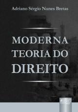 Capa do livro: Moderna Teoria do Direito, Adriano Sérgio Nunes Bretas