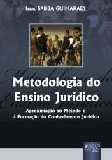 Capa do livro: Metodologia do Ensino Jurídico - Aproximação ao Método e à Formação do Conhecimento Jurídico, Isaac SABBÁ GUIMARÃES