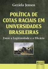 Capa do livro: Pol�tica de Cotas Raciais em Universidades Brasileiras - Entre a Legitimidade e a Efic�cia, Geziela Jensen