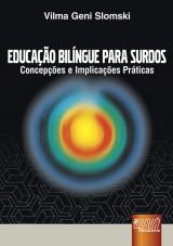 Capa do livro: Educação Bilíngue para Surdos - Concepções e Implicações Práticas, Vilma Geni Slomski