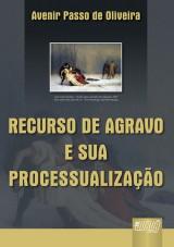 Capa do livro: Recurso de Agravo e sua Processualização, Avenir Passo de Oliveira