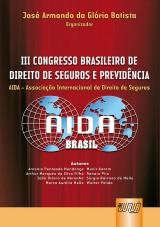 Capa do livro: III Congresso Brasileiro de Direito de Seguros e Previd�ncia - AIDA � Associa��o Internacional de Direito de Seguros, Organizador: Jos� Armando da Gl�ria Batista