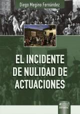 Capa do livro: El Incidente de Nulidad de Actuaciones, Diego Megino Fernández