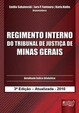 Capa do livro: Regimento Interno do Tribunal de Justiça de Minas Gerais, Organizadores: Emilio Sabatovski, Iara P. Fontoura e Karla Knihs