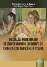 Capa do livro: Mediação Materna no Desenvolvimento Cognitivo da Criança com Deficiência Visual, Ana Cristina Barros da Cunha e Sônia Regina Fiorim Enumo