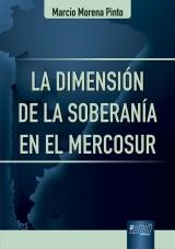 Capa do livro: La Dimensión de la Soberanía en el Mercosur, Marcio Morena Pinto