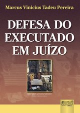 Capa do livro: Defesa do Executado em Juízo, Marcus Vinicius Tadeu Pereira