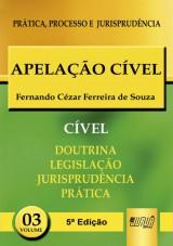 Capa do livro: Apelação Cível - Prática, Processo e Jurisprudência - PPJ Cível - 5ª Edição - Volume 3, Fernando Cézar Ferreira de Souza