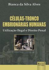 Capa do livro: Células-Tronco Embrionárias Humanas, Bianca da Silva Alves