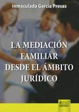 Capa do livro: La Mediación Familiar Desde El Ámbito Jurídico, Inmaculada García Presas