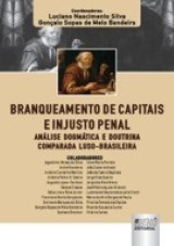 Capa do livro: Branqueamento de Capitais e Injusto Penal, Coordenadores: Luciano Nascimento Silva e Gonçalo Sopas de Melo Bandeira