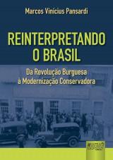 Capa do livro: Reinterpretando o Brasil - Da Revolução Burguesa à Modernização Conservadora, Marcos Vinícius Pansardi