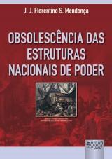 Capa do livro: Obsolesc�ncia das Estruturas Nacionais de Poder, J. J. Florentino S. Mendon�a
