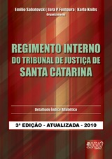 Capa do livro: Regimento Interno do Tribunal de Justiça de Santa Catarina, Organizadores: Emilio Sabatovski, Iara P. Fontoura e Karla Knihs