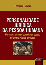 Capa do livro: Personalidade Jurídica da Pessoa Humana - Uma Nova Visão do Conceito de Pessoa no Direito Público e Privado, Leonardo Galvani