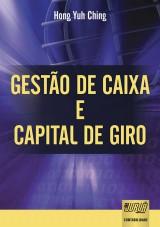 Capa do livro: Gestão de Caixa e Capital de Giro, Hong Yuh Ching