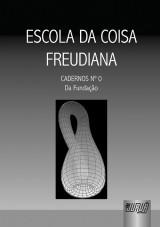 Capa do livro: Escola da Coisa Freudiana - Cadernos Número 0, Escola da Coisa Freudiana