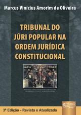 Capa do livro: Tribunal do Júri Popular - Na Ordem Jurídica Constitucional, Marcus Vinícius Amorim de Oliveira