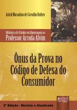 Capa do livro: Ônus da Prova no Código de Defesa do Consumidor, Astrid Maranhão de Carvalho Ruthes