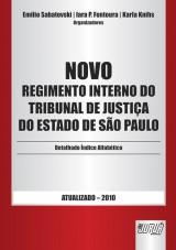 Capa do livro: Novo Regimento Interno do Tribunal de Justiça do Estado de São Paulo, Organizadores: Emílio Sabatovski, Iara P. Fontoura e Karla Knihs