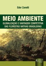 Capa do livro: Meio Ambiente - Globalização e Vantagem Competitiva das Florestas Nativas Brasileiras, Eder Zanetti