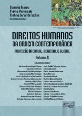 Capa do livro: Direitos Humanos na Ordem Contemporânea - Volume III - Proteção Nacional, Regional e Global, Coordenadoras: Flávia Piovesan, Daniela Ikawa e Melina Girardi Fachin