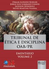 Capa do livro: Tribunal de Ética e Disciplina OAB/PR, Osmar Alfredo Kohler, Jorge Luiz Lombard Chaves, Jackson Sponholz e Silvio Martins Vianna