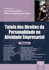 Capa do livro: Tutela dos Direitos da Personalidade na Atividade Empresarial, Coordenadores: Luiz Eduardo Gunther e Willians Franklin Lira dos Santos