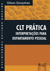 Capa do livro: CLT Prática - Interpretações para Departamento Pessoal - Coleção Prática trabalhista, Gilson Gonçalves