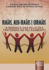 Capa do livro: Irmãos, Meio-irmãos e Coirmãos, Adriana Leônidas de Oliveira e Ceneide Maria de Oliveira Cerveny