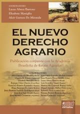 Capa do livro: El Nuevo Derecho Agrario - Publicación conjunta con la Academis Brasileña de Letras Agrarias,