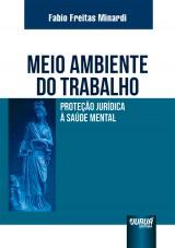 Capa do livro: Meio Ambiente do Trabalho - Proteção Jurídica à Saúde Mental, Fabio Freitas Minardi