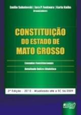 Capa do livro: Constituição do Estado de Mato Grosso - Atualizada até a EC 56/2009, Orgs.: Emilio Sabatovski, Iara P. Fontoura e Karla Knihs