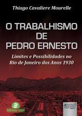 Capa do livro: Trabalhismo de Pedro Ernesto, O, Thiago Cavaliere Mourelle