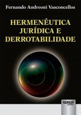 Capa do livro: Hermenêutica Jurídica e Derrotabilidade, Fernando Andreoni Vasconcellos