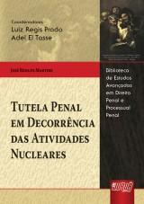 Capa do livro: Tutela Penal em Decorrência das Atividades Nucleares, José Renato Martins