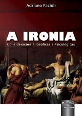 Capa do livro: Ironia, A, Adriano Facioli