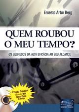 Capa do livro: Quem Roubou o Meu Tempo? Os Segredos da Alta Eficácia ao seu Alcance, Ernesto Artur Berg