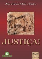 Capa do livro: Justiça!, João Marcos Adede y Castro