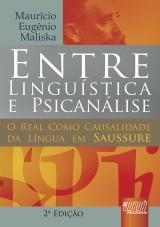 Capa do livro: Entre Linguística & Psicanálise, Maurício Eugênio Maliska