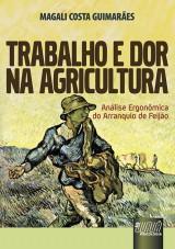 Capa do livro: Trabalho e Dor na Agricultura, Magali Costa Guimarães