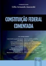 Capa do livro: Constituição Federal Comentada, Coordenador: Célio Armando Janczeski