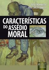 Capa do livro: Características do Assédio Moral, Taisa Trombetta e José Carlos Zanelli