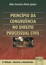 Capa do livro: Princ�pio da Congru�ncia no Direito Processual Civil, 2� Edi��o - Revista e Atualizada, Nilo Ferreira Pinto J�nior